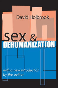 Sex and Dehumanization (Social Policy and Social Theory Series)