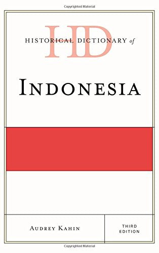 Historical Dictionary of Indonesia (Historical Dictionaries of Asia, Oceania, and the Middle East)