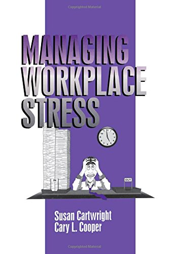 Managing Workplace Stress (Advanced Topics in Organizational Behavior)
