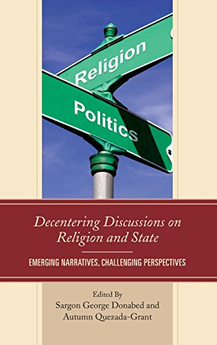 Decentering Discussions on Religion and State: Emerging Narratives, Challenging Perspectives