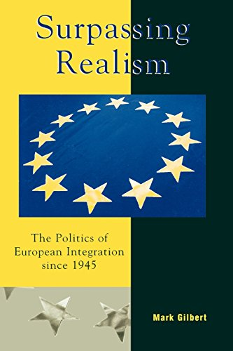 Surpassing Realism: The Politics of European Integration since 1945 (Governance in Europe Series)