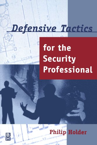 Defensive Tactics for the Security Professional
