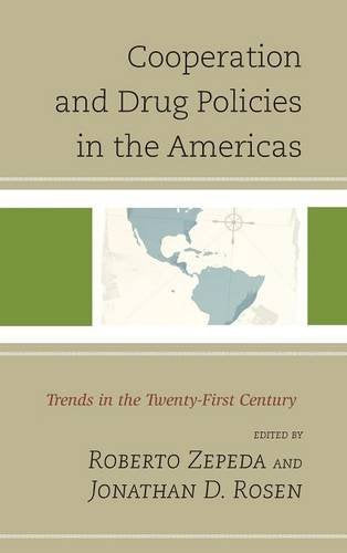 Cooperation and Drug Policies in the Americas: Trends in the Twenty-First Century (Security in the Americas in the Twenty-First Century)