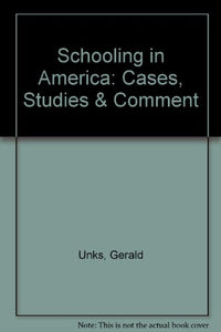 Schooling in America: Cases, Studies and Comment