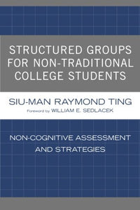 Structured Groups for Non-Traditional College Students: Noncognitive Assessment and Strategies