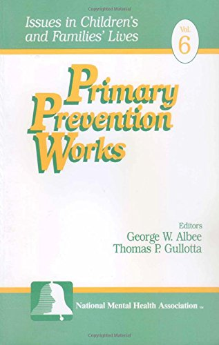 Primary Prevention Works (Issues in Childrens and Families Lives)