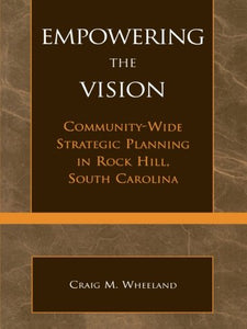 Empowering the Vision: Community-Wide Strategic Planning in Rock Hill, South Carolina