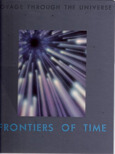 Frontiers of Time (Voyage Through the Universe)