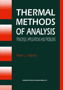 Thermal Methods of Analysis: Principles, Applications and Problems