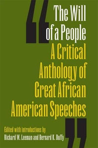 The Will of a People: A Critical Anthology of Great African American Speeches