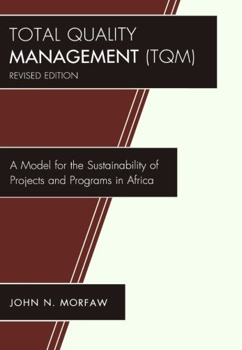 Total Quality Management (TQM): A Model for the Sustainability of Projects and Programs in Africa