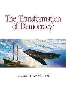 The Transformation of Democracy?: Globalization and Territorial Democracy