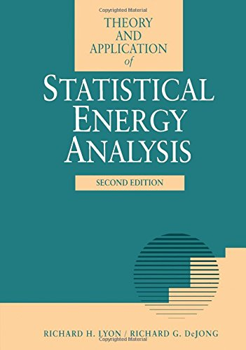 Theory and Application of Statistical Energy Analysis, Second Edition