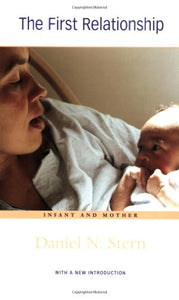 The First Relationship: Infant And Mother, With A New Introduction