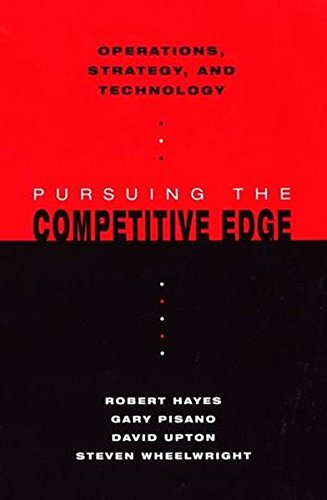 Operations, Strategy, And Technology: Pursuing The Competitive Edge