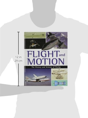 Flight and Motion: The History and Science of Flying (A Colour Atlas)