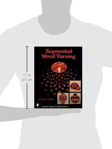 Segmented Wood Turning (Schiffer Book for Woodworkers)