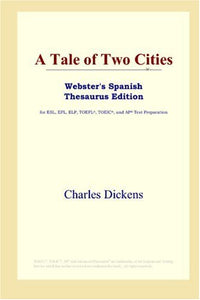 A Tale of Two Cities (Webster's Spanish Thesaurus Edition)