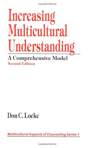 Increasing Multicultural Understanding: A Comprehensive Model (Multicultural Aspects of Counseling And Psychotherapy)