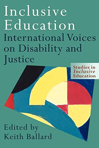 Inclusive Education: International Voices on Disability and Justice (Studies in Inclusive Education)