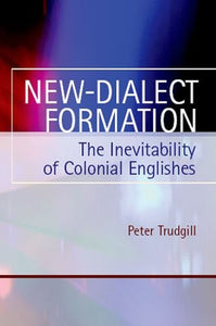 New-Dialect Formation: The Inevitability of Colonial Englishes