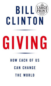Giving: How Each of Us Can Change the World (Random House Large Print)