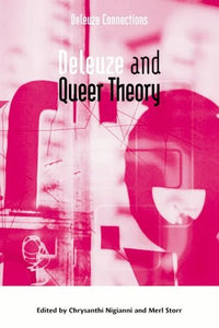 Deleuze and Queer Theory (Deleuze Connections EUP)