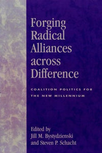 Forging Radical Alliances across Difference: Coalition Politics for the New Millennium