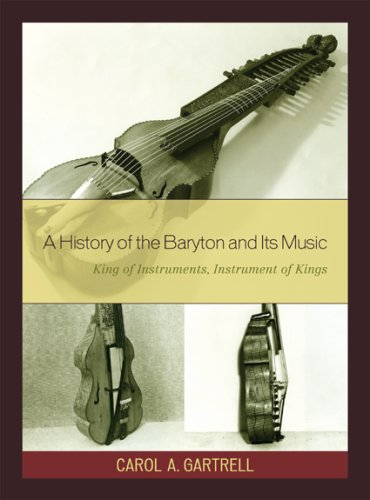 A History of the Baryton and Its Music: King of Instruments, Instrument of Kings