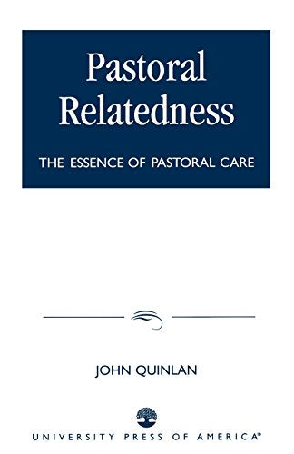 Pastoral Relatedness: The Essence of Pastoral Care