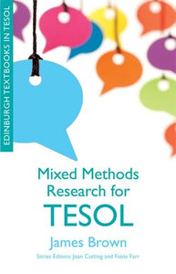 Mixed Methods Research for TESOL (Edinburgh Textbooks in TESOL EUP)