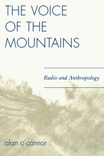 The Voice of the Mountains: Radio and Anthropology