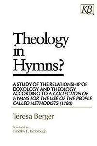 Theology In Hymns?: A Study Of The Relationship Of Doxology And Theology According To A Collection Of Hymns For The Use
