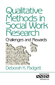 Qualitative Methods in Social Work Research: Challenges and Rewards (SAGE Sourcebooks for the Human Services)