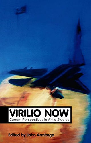 Virilio Now: Current Perspectives in Virilio Studies