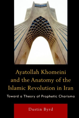 Ayatollah Khomeini & the Anatomy of the Islamic Revolution in Iran