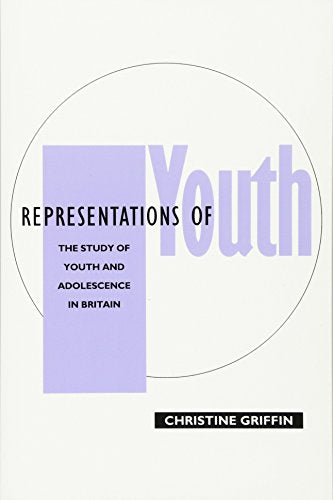 Representations of Youth: The Study of Youth and Adolescence in Britain and America (Feminist Perspectives)