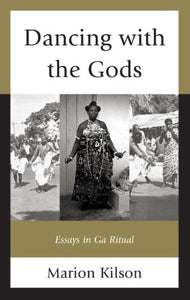 Dancing with the Gods: Essays in Ga Ritual