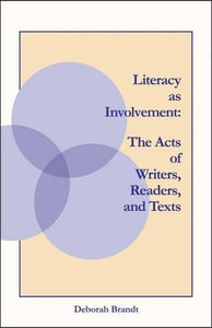 Literacy as Involvement: The Acts of Writers, Readers, and Texts