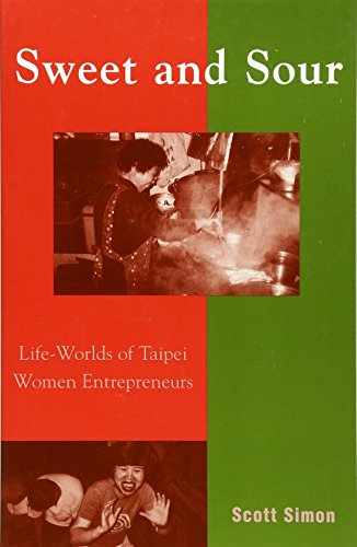 Sweet and Sour: Life-Worlds of Taipei Women Entrepreneurs (Asian Voices)