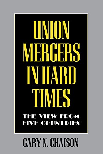 Union Mergers in Hard Times: The View from Five Countries (Cornell International Industrial and Labor Relations Reports (Paperback))