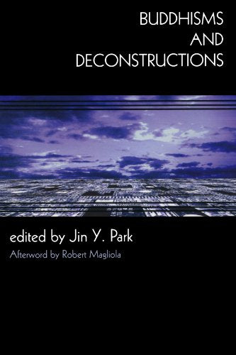 Buddhisms and Deconstructions (New Frameworks for Continental Philosophy)