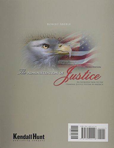 The Administration of Justice: An Introduction to the Criminal Justice System in America