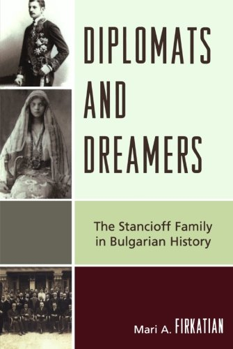 Diplomats and Dreamers: The Stancioff Family in Bulgarian History