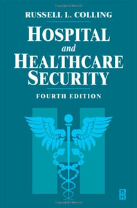 Hospital and Healthcare Security, Fourth Edition