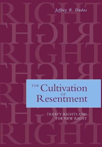 The Cultivation of Resentment: Treaty Rights and the New Right