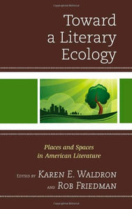Toward a Literary Ecology: Places and Spaces in American Literature