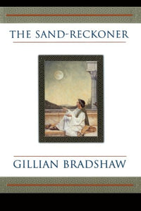 The Sand-Reckoner: A Novel Of Archimedes (Tom Doherty Associates Books)