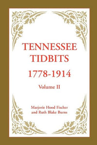 Tennessee Tidbits, 1778-1914, Volume II