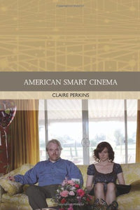 American Smart Cinema (Traditions in World Cinema)